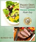 Paleo Diet, Paleo Cookbook and Vegan Living Made Easy - Paleo and Natural Recipes New for 2015 ebook by Speedy Publishing