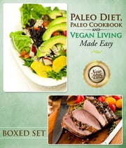 Paleo Diet, Paleo Cookbook and Vegan Living Made Easy - Paleo and Natural Recipes New for 2015 ebook by Kobo.Web.Store.Products.Fields.ContributorFieldViewModel