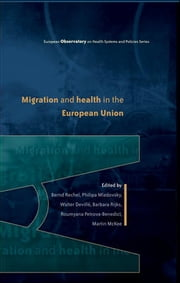 Migration And Health In The European Union ebook by Bernd Rechel