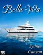 Bella Vita eBook by Sydney Canyon