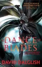 A Dance of Blades - Book 2 of Shadowdance ebook by David Dalglish