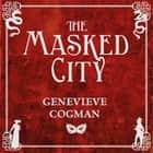 The Masked City audiobook by Genevieve Cogman