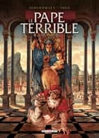 Le Pape terrible T03 - La pernicieuse vertu ebook by Alejandro Jodorowsky, Theo