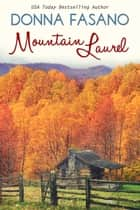 Mountain Laurel eBook por Donna Fasano