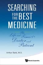 Searching for the Best Medicine ebook by Arthur Bank