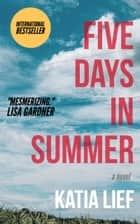 Five Days in Summer ebook by Katia Lief