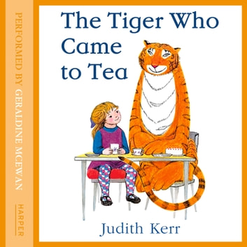 THE TIGER WHO CAME TO TEA audiobook by Judith Kerr