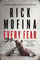 Every Fear ebook by Rick Mofina
