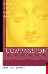 Compassion - Listening to the Cries of the World ebook by Christina Feldman