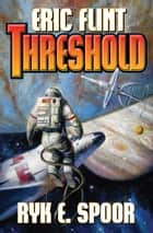 Threshold ebook by Eric Flint,Ryk E. Spoor
