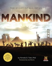 Mankind - The Story of All Of Us ebook by Pamela D. Toler, Ph.D.