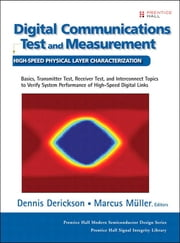 Digital Communications Test and Measurement - High-Speed Physical Layer Characterization (paperback) ebook by Dennis Derickson, Marcus Müller
