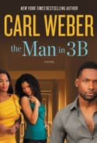 The Man in 3B ebook by Carl Weber