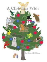A Christmas Wish ebook by Robert F Moore