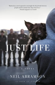 Just Life - A Novel ebook by Neil Abramson