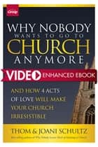 Why Nobody Wants to Go to Church Anymore - And How 4 Acts of Love Will Make Your Church Irresistible ebook by Schultz, Schultz