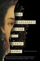 The Stargazer's Sister - A Novel ebook by Carrie Brown