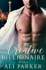 My Creative Billionaire 3 ebook by Ali Parker