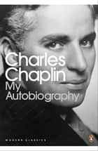 My Autobiography ebook by Charles Chaplin, David Robinson