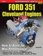 Ford 351 Cleveland Engines ebook by George Reid