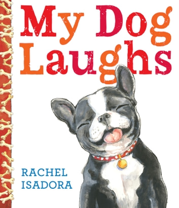My Dog Laughs ebook by Rachel Isadora