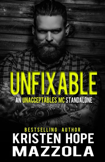 Unfixable - Unacceptables MC Series, #11 ebook by Kristen Hope Mazzola