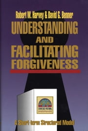 Understanding and Facilitating Forgiveness (Strategic Pastoral Counseling Resources) ebook by Kobo.Web.Store.Products.Fields.ContributorFieldViewModel