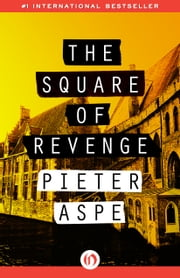 The Square of Revenge ebook by Pieter Aspe