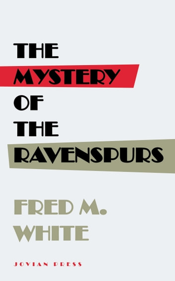 The Mystery of the Ravenspurs ebook by Fred M. White