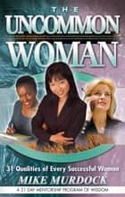 The Uncommon Woman ebook by Mike Murdock