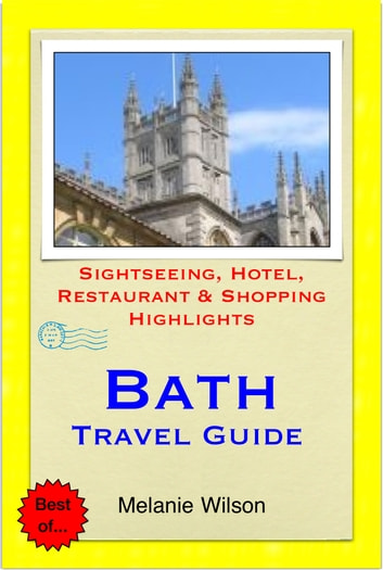Bath & Stonehenge (UK) Travel Guide - Sightseeing, Hotel, Restaurant & Shopping Highlights (Illustrated) ebook by Melanie Wilson
