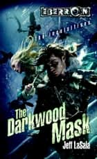 The Darkwood Mask - The Inquisitives, Book 5 eBook by Jeff LaSala