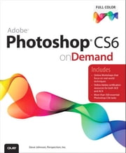 Adobe Photoshop CS6 on Demand ebook by . Perspection Inc., Steve Johnson