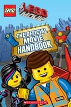 LEGO: The LEGO Movie: The Official Movie Handbook ebook by Jeffrey Salane, Kenny Kiernan