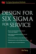 Design for Six Sigma for Service ebook by Kai Yang