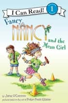 Fancy Nancy and the Mean Girl ebook by Jane O'Connor, Robin Preiss Glasser