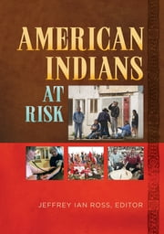 American Indians at Risk ebook by Jeffrey Ian Ross Ph.D.