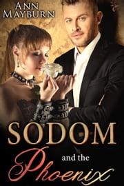 Sodom and the Phoenix ebook by Ann Mayburn