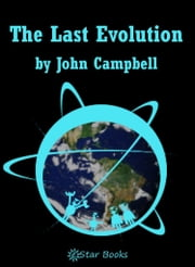The Last Evolution ebook by John Campbell