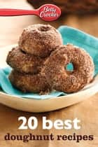 Betty Crocker 20 Best Doughnut Recipes eBook by Betty Crocker