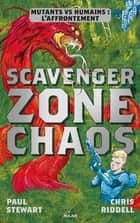 Scavenger , Tome 02 - Zone chaos ebook by Paul Stewart, Chris Riddell
