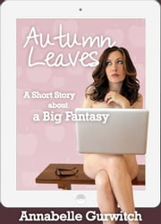 Autumn Leaves ebook by Annabelle Gurwitch
