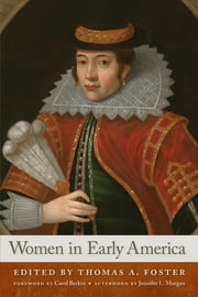 Women in Early America ebook by Thomas A. Foster,Carol Berkin,Jennifer L. Morgan