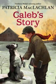 Caleb's Story ebook by Patricia MacLachlan