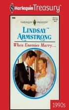 When Enemies Marry... 電子書 by Lindsay Armstrong