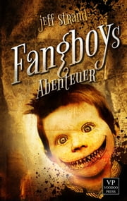 Fangboys Abenteuer - Fantasy ebook by Jeff Strand