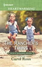 The Rancher's Twins - A Clean Romance ebook by Carol Ross