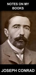 Notes on My Books [com Glossário em Português] ebook by Joseph Conrad, Eternity Ebooks