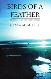 Birds of A Feather ebook by Clara M. Miller