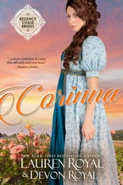 Corinna (Regency Chase Brides, Book 3) - A Sweet & Clean Historical Romance ebook by Lauren Royal, Devon Royal